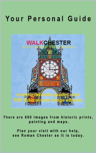 WALKCHESTER Plan your walk with 600 historical images Chester's Heritage, 4 detailed street maps and two satellite maps, many antique prints